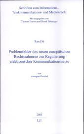Problemfelder des neuen europäischen Rechtsrahmens zur Regulierung elektronischer Kommunikationsnetze