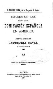 Estudio criticos acerca de la dominación española en América ...: Volúmenes 11-12