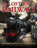 The Lost Joy of Railways