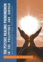 The Psychic Healing Phenomenon in the Philippines and in Other Countries PDF
