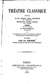 Théatre classique: avec les préfaces des auteurs, les examens de Corneille, les variantes, les principles imitations