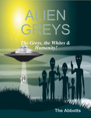 Alien Greys   The Greys  the Whites   Humanity