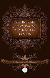 Tafsir Ibn Kathir Juz' 22 (Part 22): Al-Azhab 31 To Ya-Sin 27