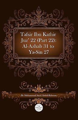 Tafsir Ibn Kathir Juz    22  Part 22   Al Azhab 31 To Ya Sin 27 PDF