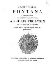 Joseph Maria Fontana a Montebarutio e Montenotte præfectura ad iuris prolysin in Taurinensi Academia anno 1810., die 23. iulii, hora 6. pomeridiana: Issue 4