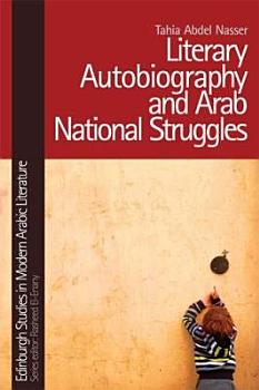 Literary Autobiography and Arab National Struggles PDF