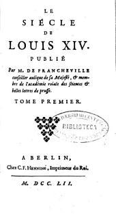 Le Siècle de Louis XIV: Volume1