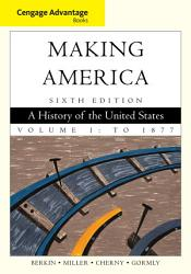Cengage Advantage Books Making America Volume 1 To 1877 Book PDF