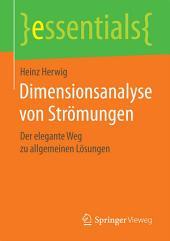 Dimensionsanalyse von Strömungen: Der elegante Weg zu allgemeinen Lösungen
