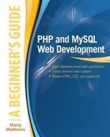 PHP and MySQL Web Development  A Beginner   s Guide PDF