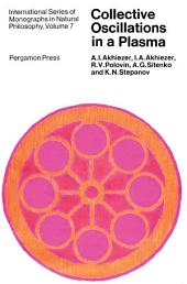 Collective Oscillations in a Plasma: International Series of Monographs in Natural Philosophy