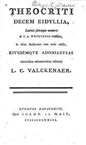 Theocriti decem Eidyllia: latinis pleraque numeris a C.A. Wetstenio reddita, in usum auditorum cum notis edidit