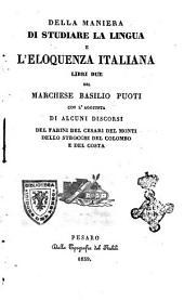 Della maniera di studiare la lingua e l'eloquenza italiana libri due del marchese Basilio Puoti