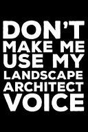Don t Make Me Use My Landscape Architect Voice PDF
