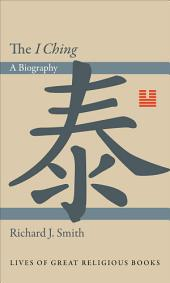 "The ""I Ching"": A Biography"
