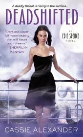Deadshifted: An Edie Spence Novel