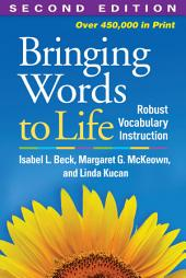 Bringing Words to Life, Second Edition: Robust Vocabulary Instruction, Edition 2