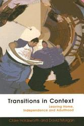 Transitions In Context Leaving Home Independence And Adulthood Book PDF