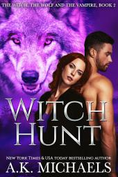 The Witch, The Wolf and The Vampire: Book 2