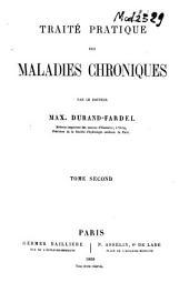 Traité pratique des maladies chroniques: Volume2
