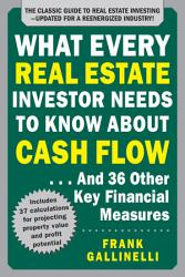 What Every Real Estate Investor Needs To Know About Cash Flow And 36 Other Key Financial Measures Updated Edition Book PDF