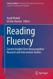 Reading Fluency: Current Insights from Neurocognitive Research and Intervention Studies