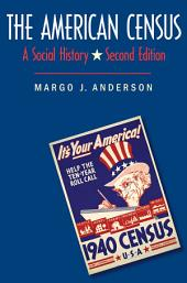 The American Census: A Social History, Second Edition, Edition 2