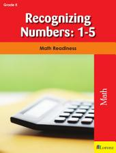 Recognizing Numbers: 1-5: Math Readiness