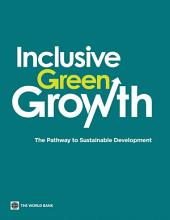 Inclusive Green Growth: The Pathway to Sustainable Development
