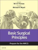 Basic Surgical Principles  Prepare for the MRCS PDF