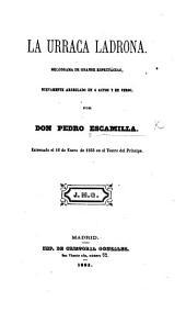 La Urraca Ladrona. Melodrama en cuatro actos y en verso