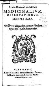 Remb. Dodonæi medici Cæs. medicinalivm observationvm exempla rara. Accessere & alia quaedam ..