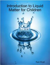 Introduction to Liquid Matter for Children