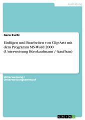 Einfügen und Bearbeiten von Clip-Arts mit dem Programm MS-Word 2000 (Unterweisung Bürokaufmann / -kauffrau)
