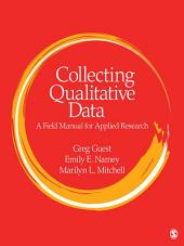 Collecting Qualitative Data: A Field Manual for Applied Research