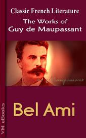 Bel Ami: Works of Maupassant