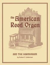 The American Reed Organ and the Harmonium PDF