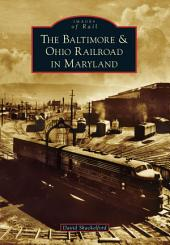 The Baltimore & Ohio Railroad in Maryland