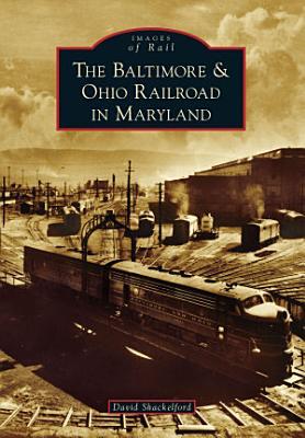 The Baltimore   Ohio Railroad in Maryland PDF