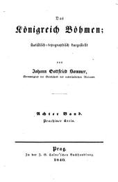 Das Königreich Böhmen: statistisch-topographisch dargestellt. Prachiner Kreis, Band 8