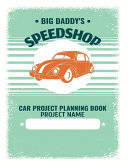 Car Project Planning Book Big Daddys Speedshop