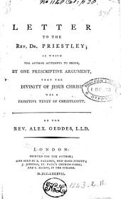 Letter to ... dr. Priestley, in which the author attempts to prove that the divinity of Jesus Christ was a primitive tenet of Christianity