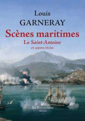 Scènes maritimes: Le Saint-Antoine et autres récits
