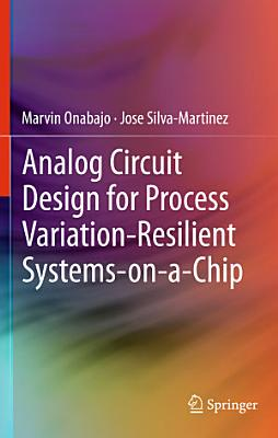 Analog Circuit Design for Process Variation Resilient Systems on a Chip PDF