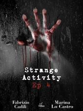 Strange Activity - Ep 4: Volume 4