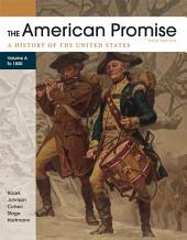 The American Promise, Volume A: A History of the United States: To 1800, Edition 5