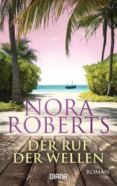 Der Ruf der Wellen: Roman