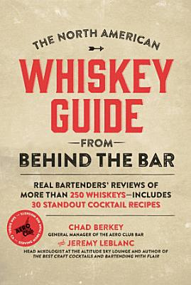 The North American Whiskey Guide from Behind the Bar PDF