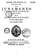 Gerh. Feltman,... Tractatus de juramento perhorrescentiae vulgo sic dicto, sive de ejeratione bonae spei..