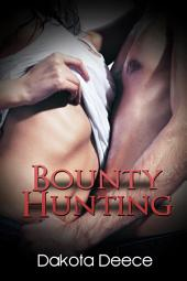 Bounty Hunting : Erotica Sex: (Adults Only Erotica)